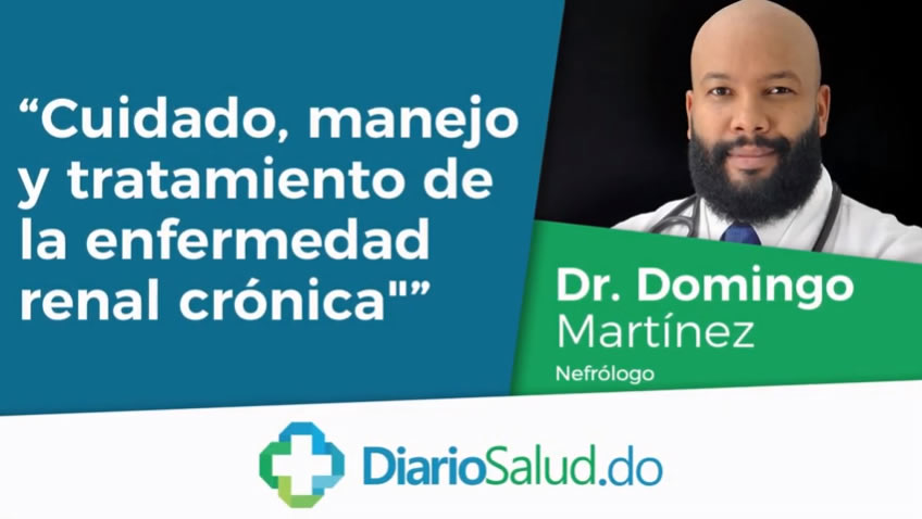 """""""Cuidado, manejo y tratamiento de la enfermedad renal crónica"""", con el doctor Domingo Martínez VIDEO"""