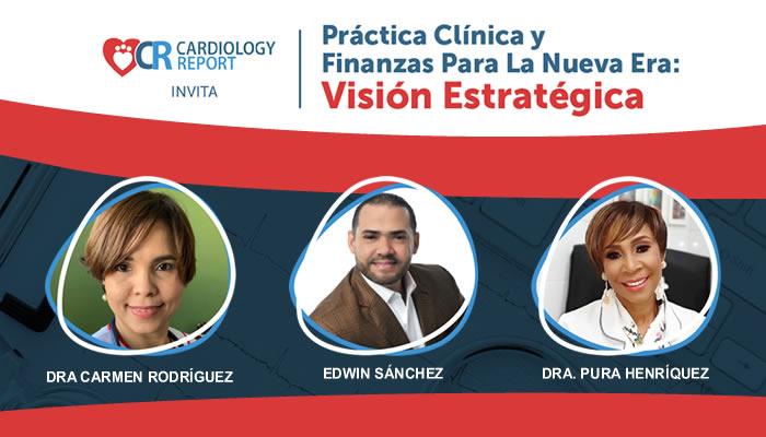 """Cardiology Report realiza con éxito webinar """"Práctica Clínica y Finanzas para la Nueva Era: Visión Estratégica"""""""