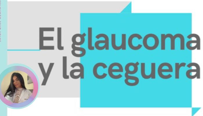 El glaucoma y la ceguera