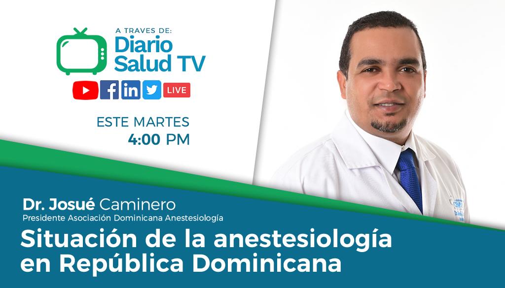 DiarioSalud TV abordará situación de la anestesiología en RD